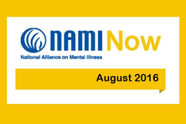 NAMInow aug2016 NAMI Now – August 2016 News