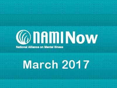 naminow header mar2017 NAMI Now – March 2017 News