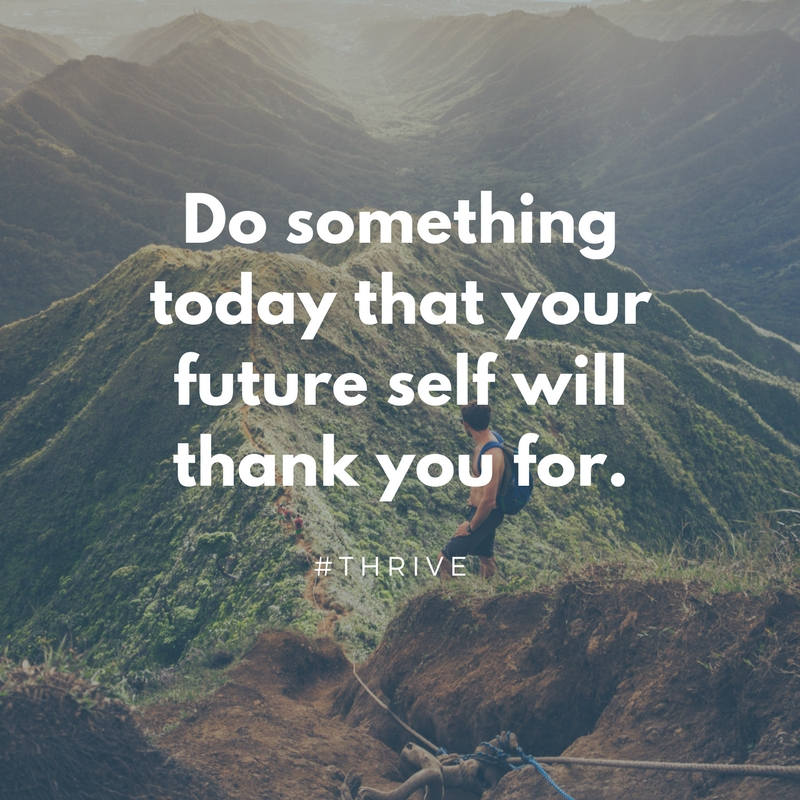 Do something today that your future self will thank you for Mental Health | Top 10 Making a Difference Quotes