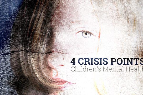 4 Crisis Point - children's mental health