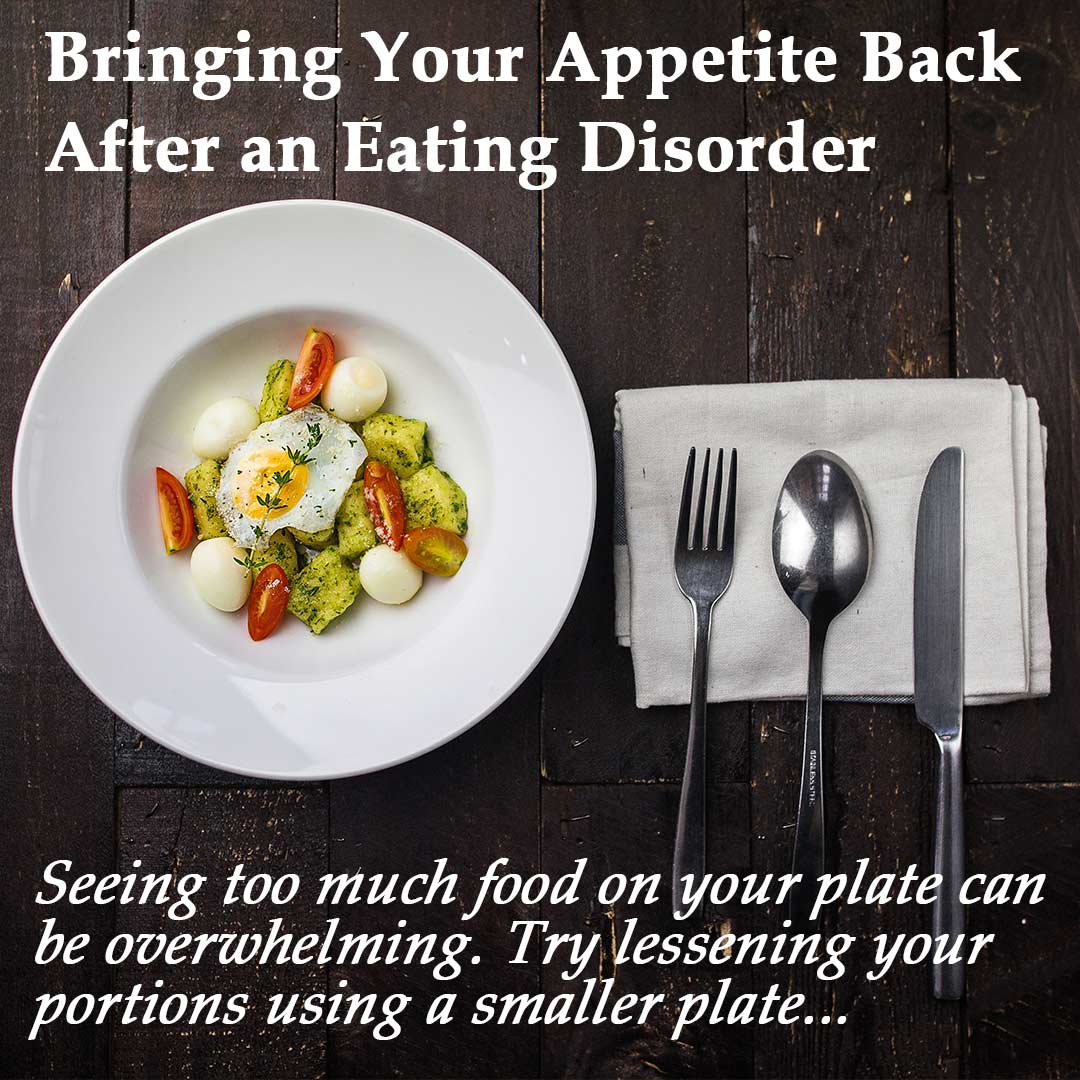 Eating Disorder - Use a smaller plate for smaller portions