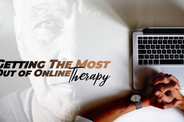 Getting The Most Out Of Online Therapy