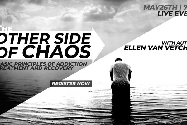The Other Side of Chaos | Basic Principles of Addiction Treatment & Recovery with Author Ellen Van Vetchen