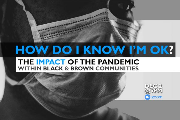 How do I know I'm OK? - The Impact of the Pandemic and Trauma within Black & Brown Communities