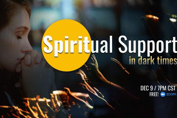 Spiritual Support in Dark Times